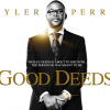 Poster and plot details for Tyler Perry's GOOD DEEDS