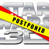 UPDATE: STAR WARS 3D re-releases POSTPONED. All efforts focused on the new trilogy!