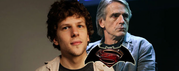 Jesse Eisenberg is Lex Luthor and Jeremy Irons is Alfred in Zack Snyder's MAN OF STEEL sequel