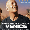Win a copy of ONCE UPON A TIME IN VENICE starring Bruce Willis – on Blu-ray & DVD Aug 15
