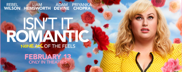 Austin, Dallas & Houston – print passes to see ISN'T IT ROMANTIC Tuesday at 7pm