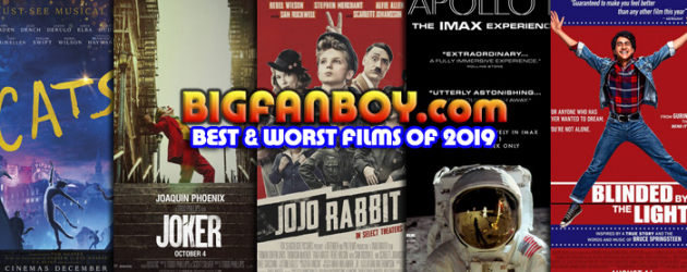 Bigfanboy.com's Best & Worst Films of 2019, a few some overlooked, plus Best Performances